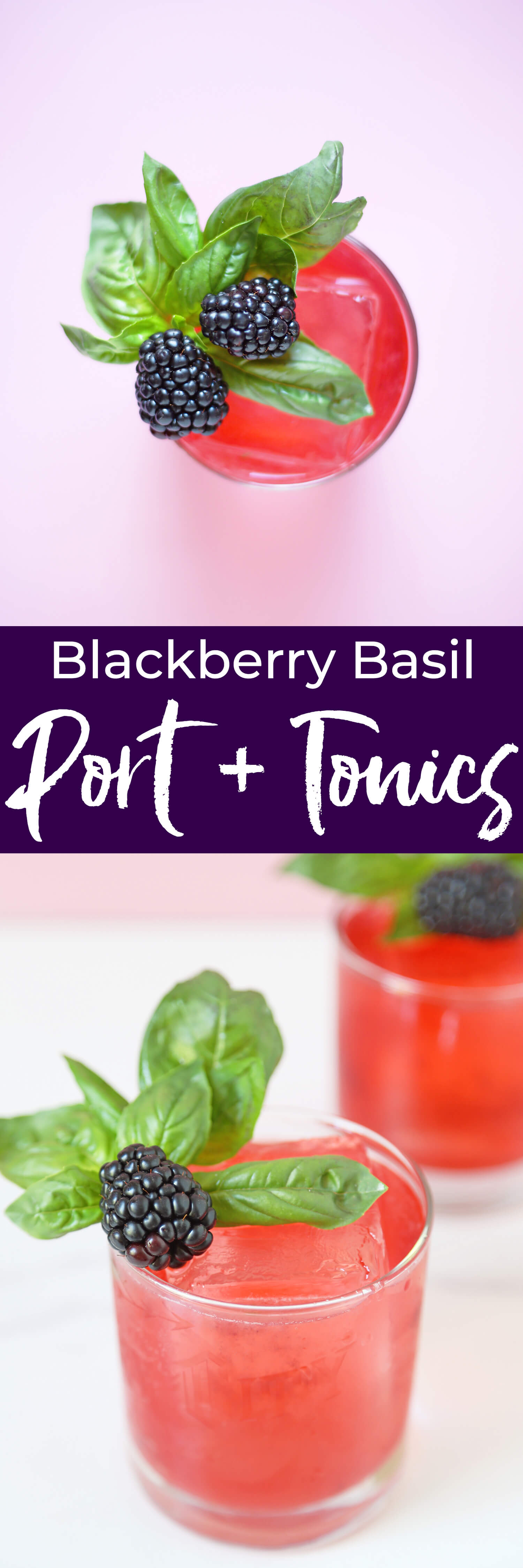 Blackberry Basil White Port and Tonic